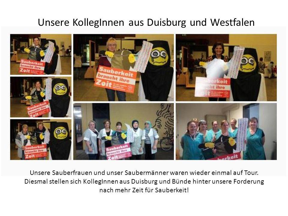 Unsere KollegInnen aus Duisburg und Westfalen Unsere Sauberfrauen und unser Saubermänner waren wieder einmal auf Tour.