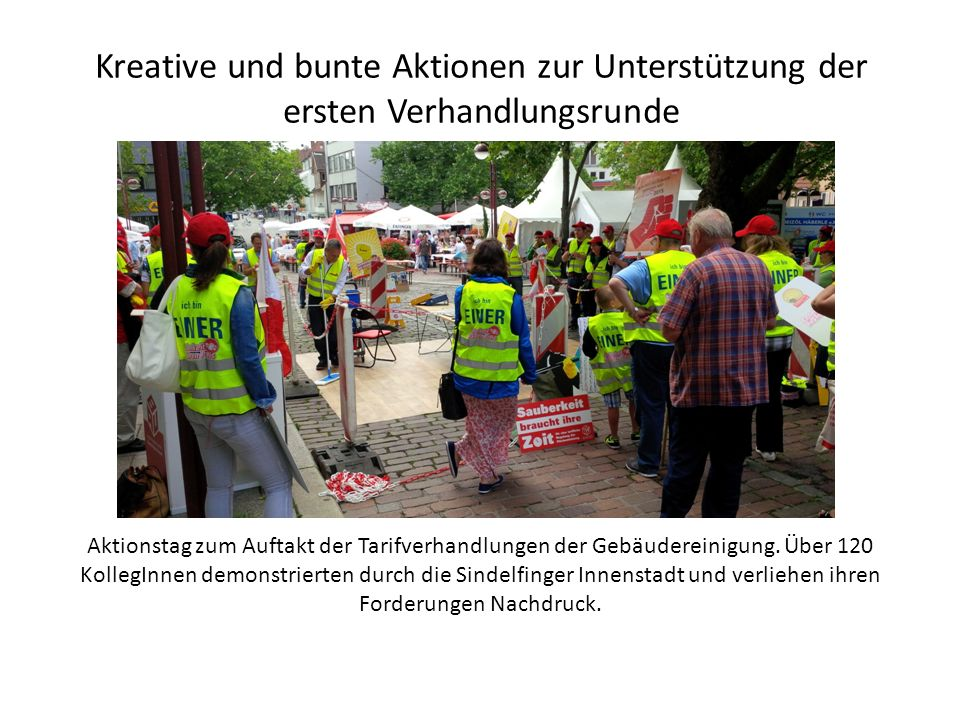 Kreative und bunte Aktionen zur Unterstützung der ersten Verhandlungsrunde Aktionstag zum Auftakt der Tarifverhandlungen der Gebäudereinigung.