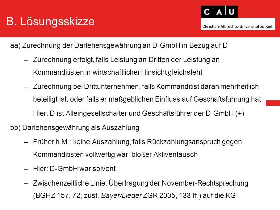 B. Lösungsskizze aa) Zurechnung der Darlehensgewährung an D-GmbH in Bezug auf D –Zurechnung erfolgt, falls Leistung an Dritten der Leistung an Kommand