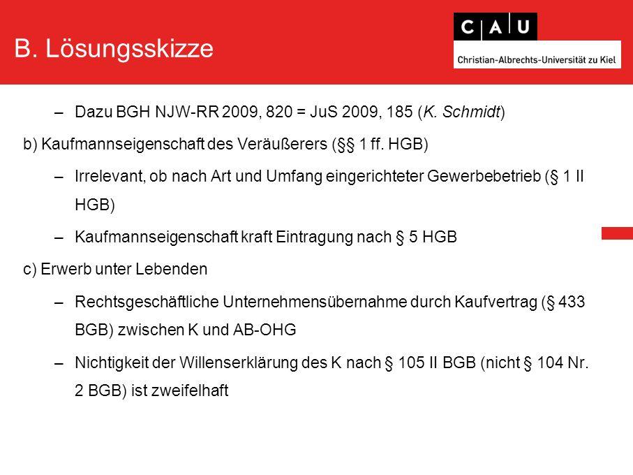 B. Lösungsskizze –Dazu BGH NJW-RR 2009, 820 = JuS 2009, 185 (K.