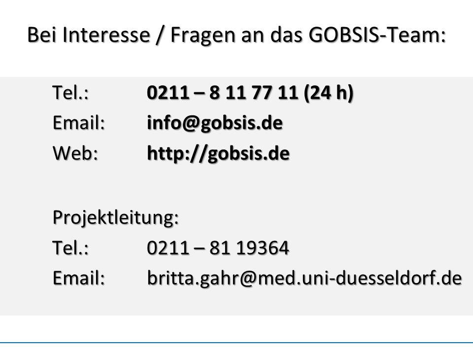 Bei Interesse / Fragen an das GOBSIS-Team: Tel.:0211 – 8 11 77 11 (24 h) Email:info@gobsis.de Web:http://gobsis.de Projektleitung: Tel.:0211 – 81 1936