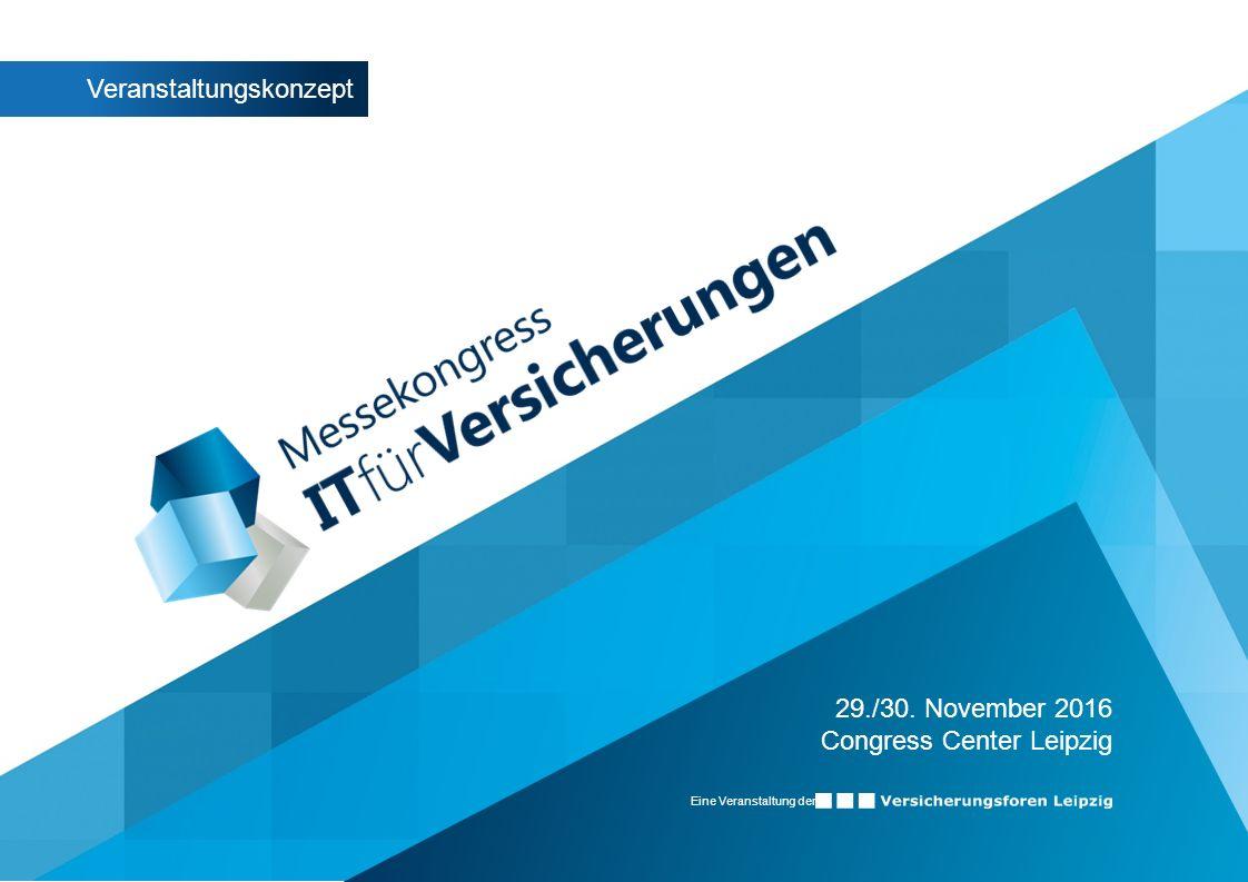 Eine Veranstaltung der Veranstaltungskonzept 29./30. November 2016 Congress Center Leipzig