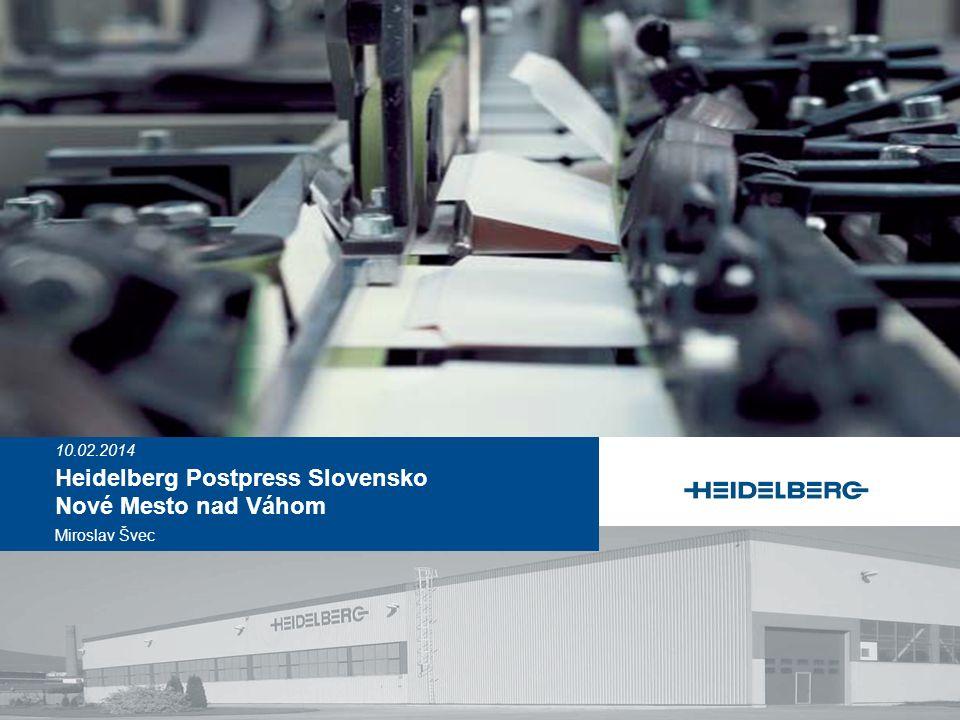 10.02.2014 Heidelberg Postpress Slovensko Nové Mesto nad Váhom Miroslav Švec