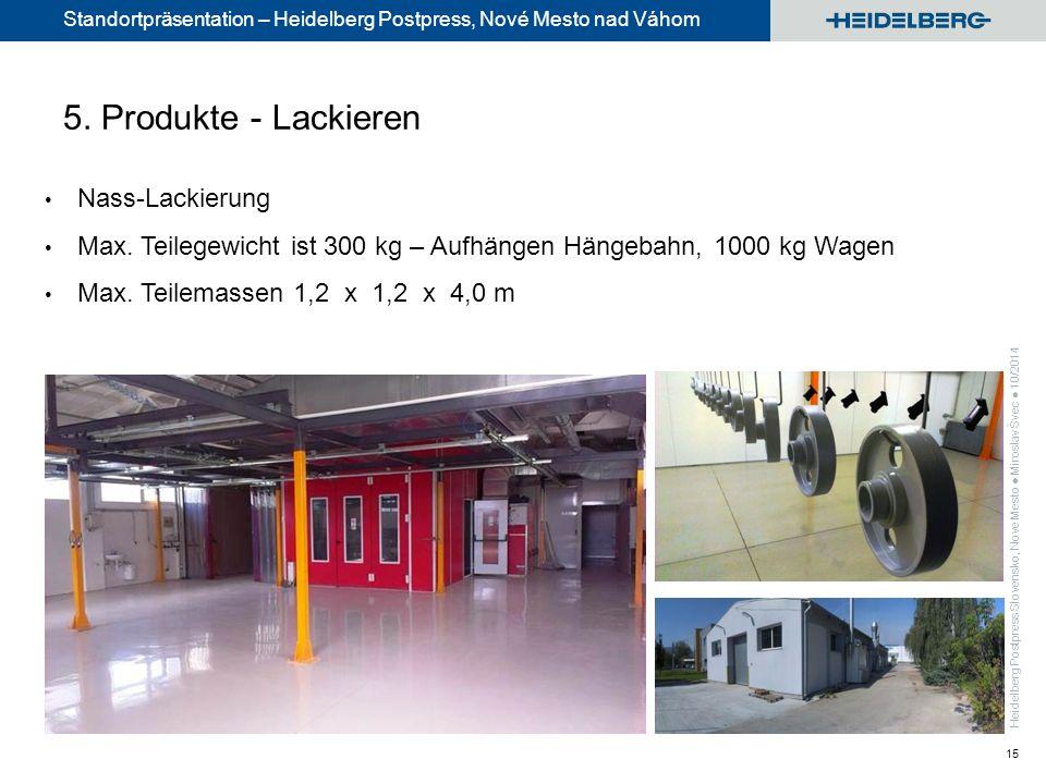 Standortpräsentation – Heidelberg Postpress, Nové Mesto nad Váhom 15 5.