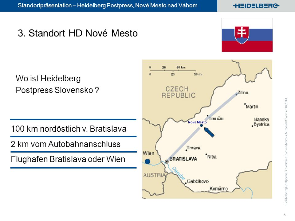 Standortpräsentation – Heidelberg Postpress, Nové Mesto nad Váhom 5 Wien Nove Mesto Wo ist Heidelberg Postpress Slovensko .