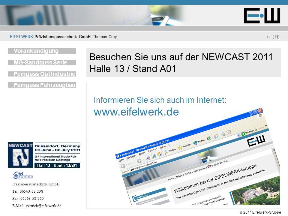 EIFELWERK Präzisionsgusstechnik GmbH, Thomas Croy (11) © 2011 Eifelwerk-Gruppe 11 Besuchen Sie uns auf der NEWCAST 2011 Halle 13 / Stand A01 Informier