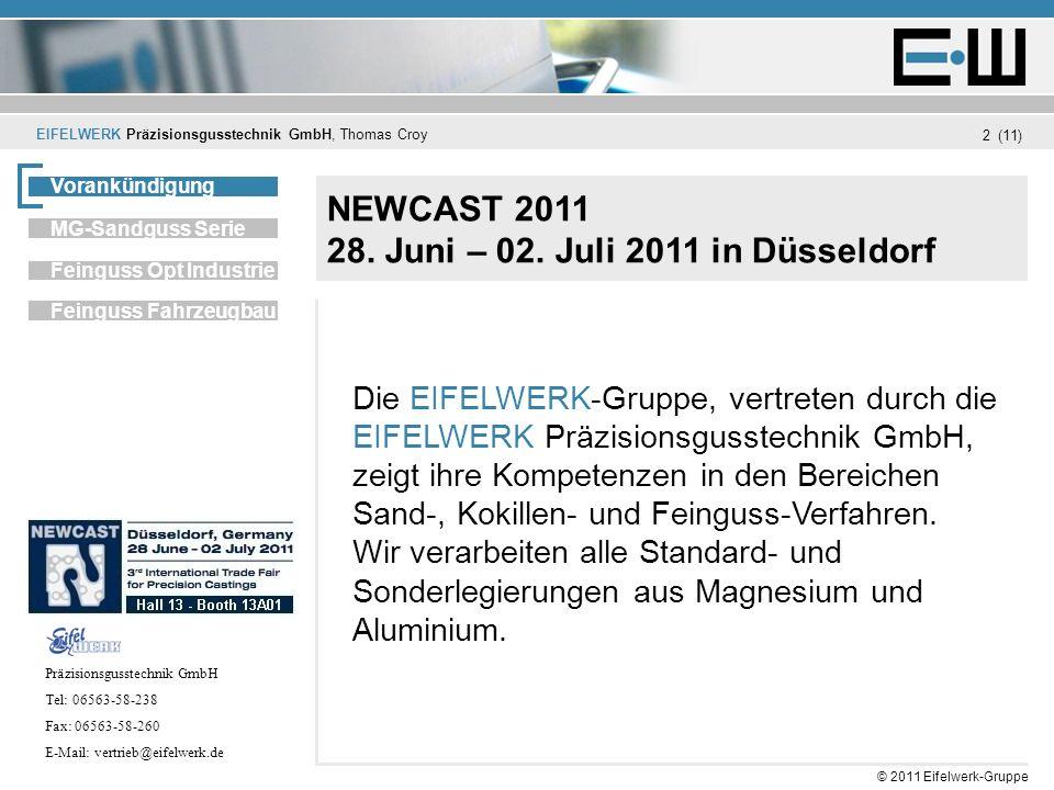 EIFELWERK Präzisionsgusstechnik GmbH, Thomas Croy (11) © 2011 Eifelwerk-Gruppe 2 NEWCAST 2011 28. Juni – 02. Juli 2011 in Düsseldorf Die EIFELWERK-Gru