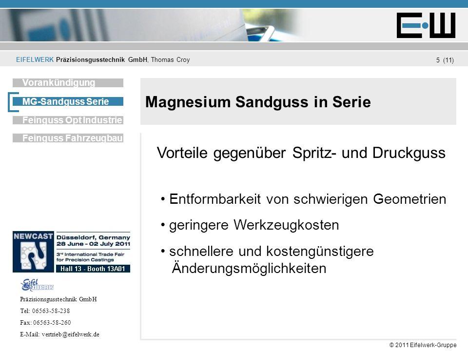 EIFELWERK Präzisionsgusstechnik GmbH, Thomas Croy (11) © 2011 Eifelwerk-Gruppe 5 Magnesium Sandguss in Serie Unternehmen Vorankündigung MG-Sandguss Se