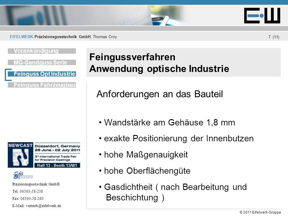 EIFELWERK Präzisionsgusstechnik GmbH, Thomas Croy (11) © 2011 Eifelwerk-Gruppe 7 Feingussverfahren Anwendung optische Industrie Unternehmen Vorankündi