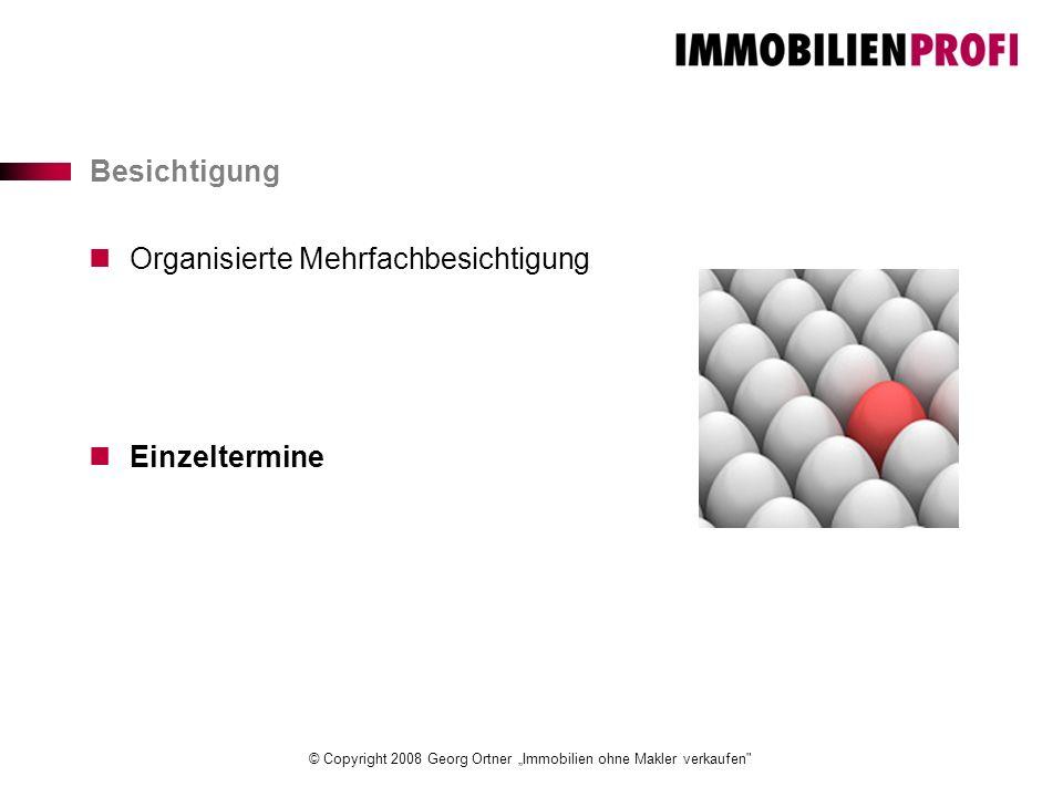 """© Copyright 2008 Georg Ortner """"Immobilien ohne Makler verkaufen Besichtigung Organisierte Mehrfachbesichtigung Einzeltermine"""