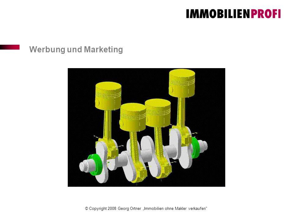 """© Copyright 2008 Georg Ortner """"Immobilien ohne Makler verkaufen Werbung und Marketing"""