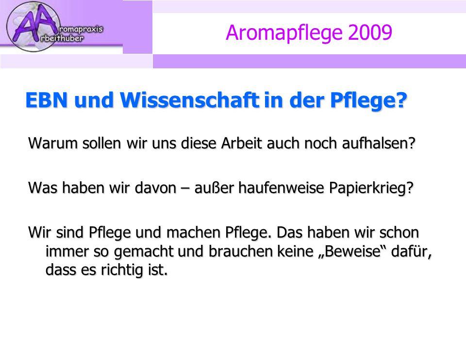 Aromapflege 2009 EBN und Wissenschaft in der Pflege.