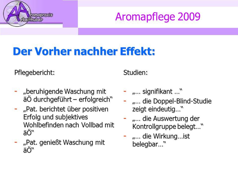 """Aromapflege 2009 Der Vorher nachher Effekt: Pflegebericht: - """"beruhigende Waschung mit äÖ durchgeführt – erfolgreich - """"Pat."""