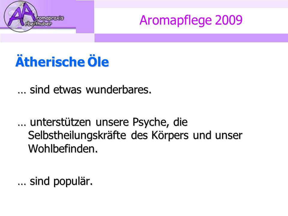 Aromapflege 2009 Ätherische Öle … sind etwas wunderbares.
