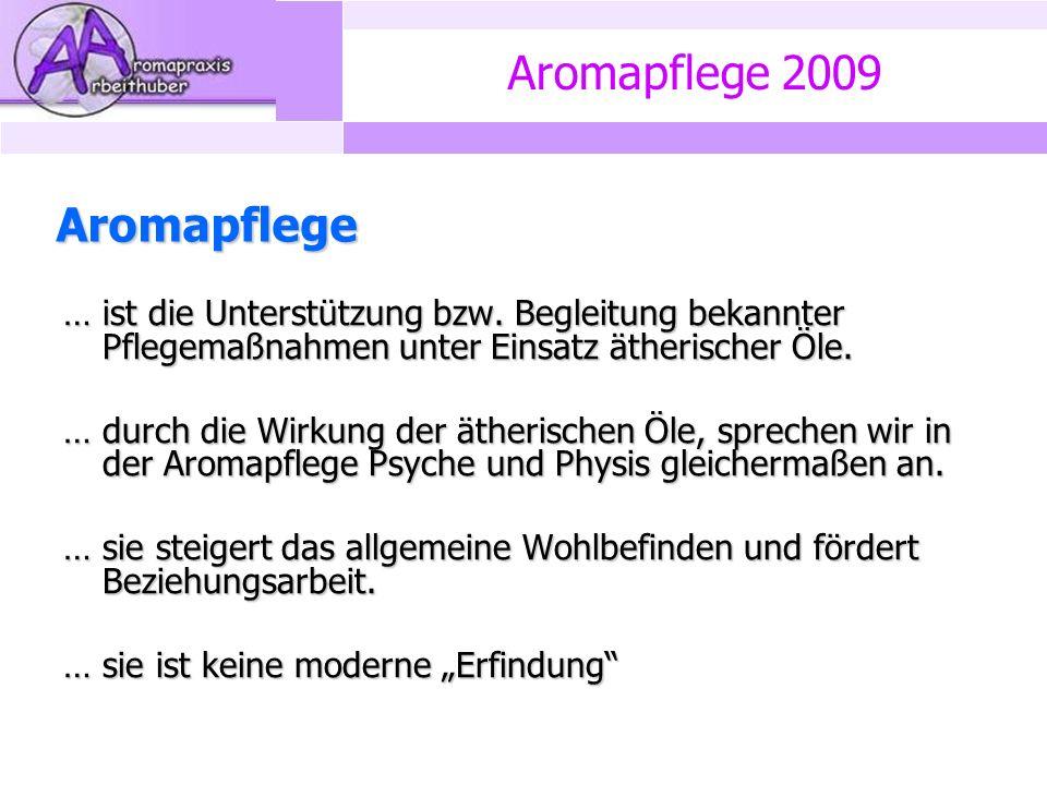 Aromapflege 2009 Aromapflege … ist die Unterstützung bzw.