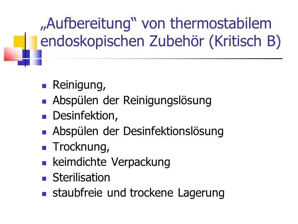 """""""Aufbereitung"""" von thermostabilem endoskopischen Zubehör (Kritisch B) Reinigung, Abspülen der Reinigungslösung Desinfektion, Abspülen der Desinfektion"""