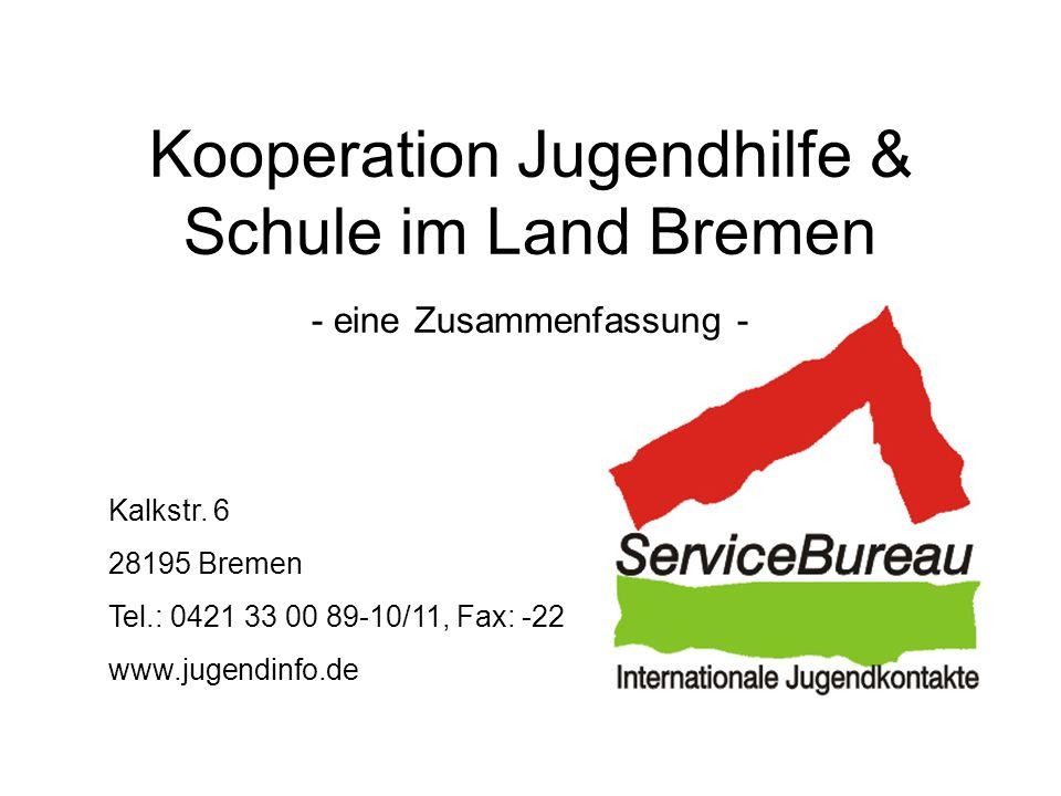 Kooperation Jugendhilfe & Schule im Land Bremen - eine Zusammenfassung - Kalkstr.