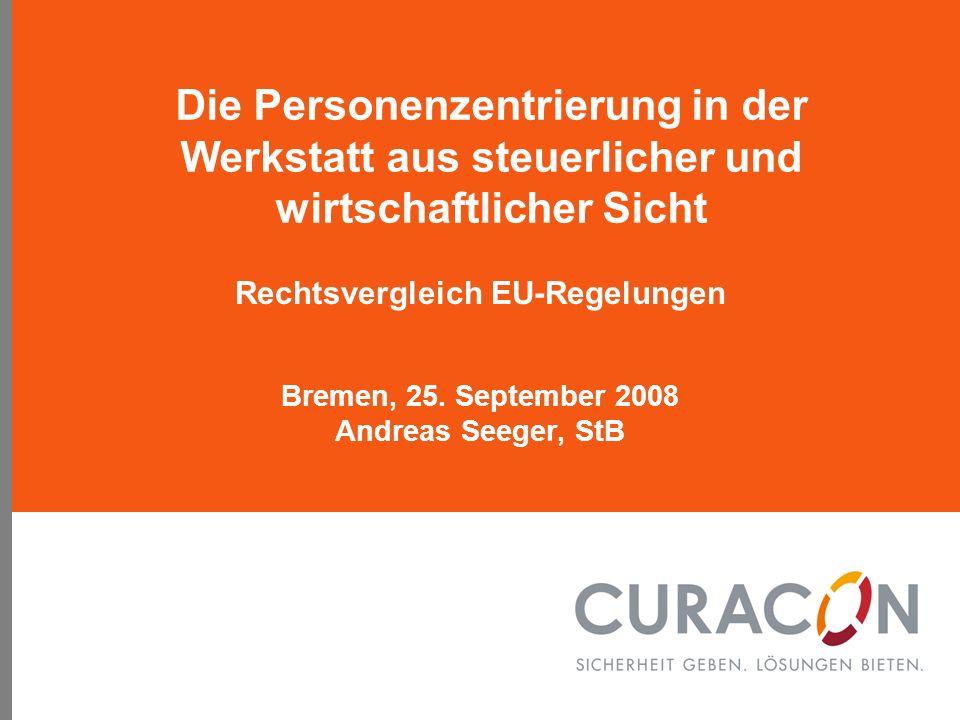 Die Personenzentrierung in der Werkstatt aus steuerlicher und wirtschaftlicher Sicht Rechtsvergleich EU-Regelungen Bremen, 25.