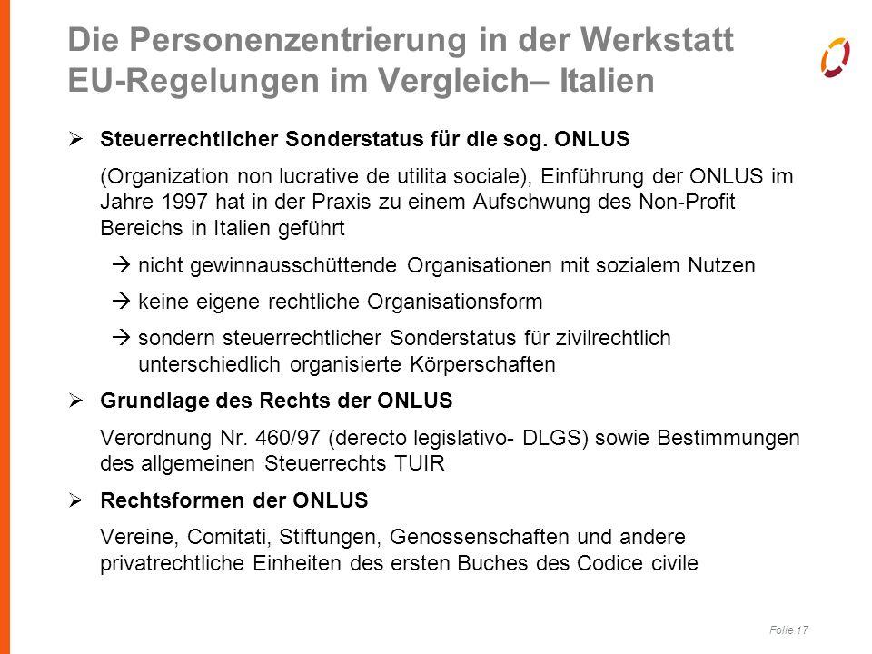 Folie 17 Die Personenzentrierung in der Werkstatt EU-Regelungen im Vergleich– Italien  Steuerrechtlicher Sonderstatus für die sog.