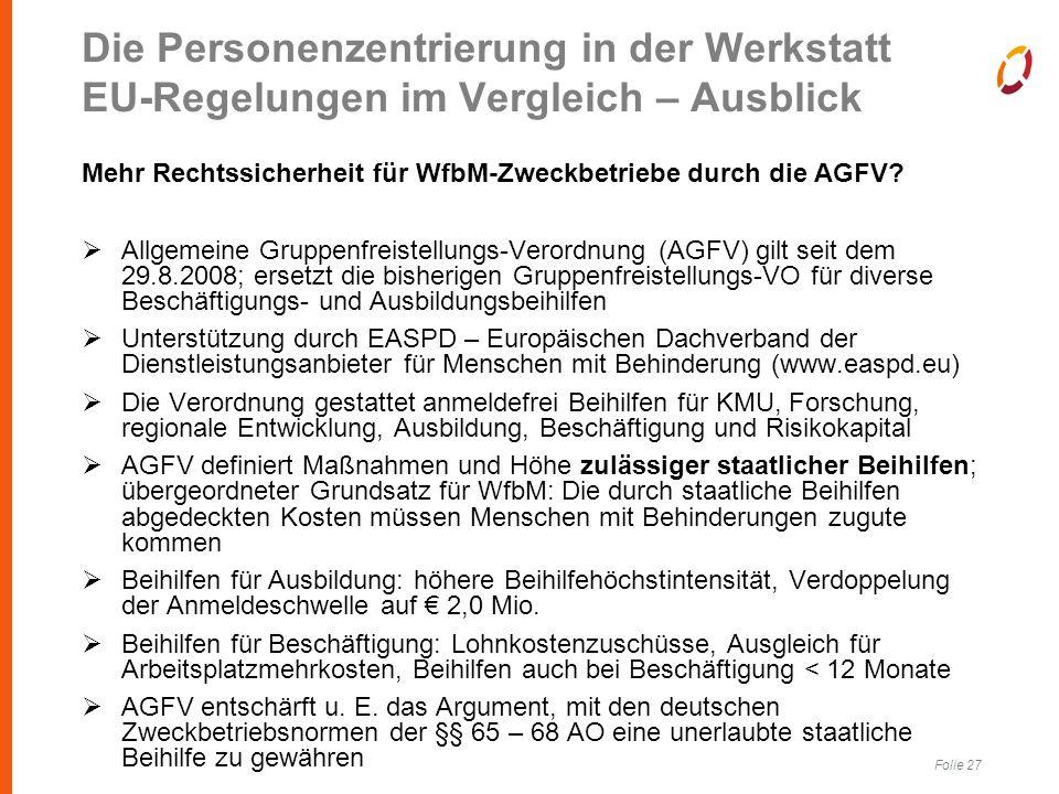 Folie 27 Mehr Rechtssicherheit für WfbM-Zweckbetriebe durch die AGFV.