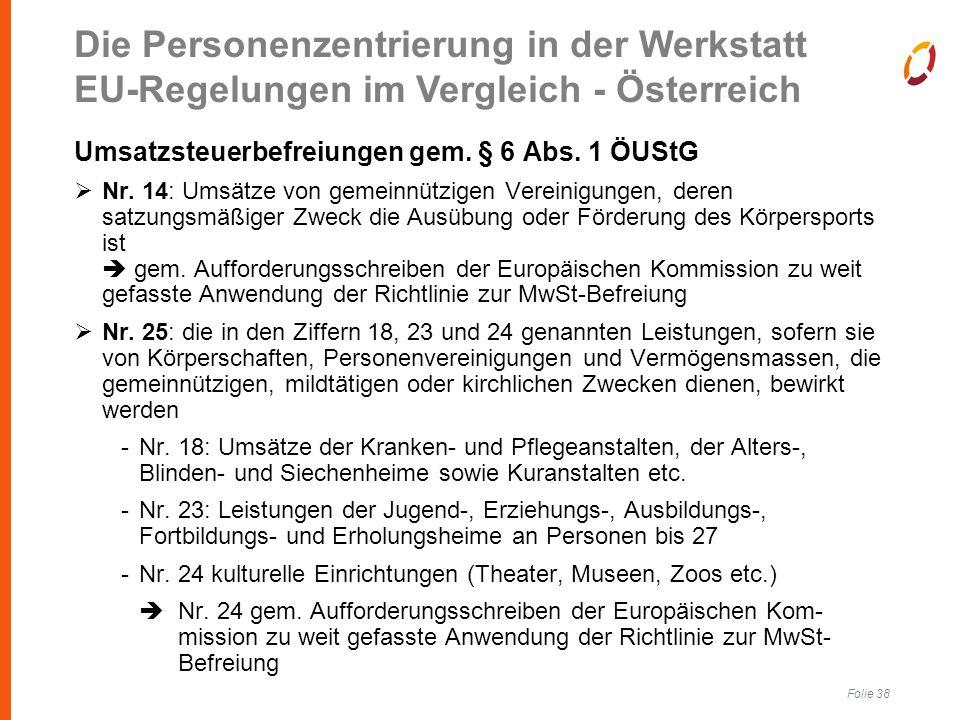 Folie 38 Umsatzsteuerbefreiungen gem. § 6 Abs. 1 ÖUStG  Nr.