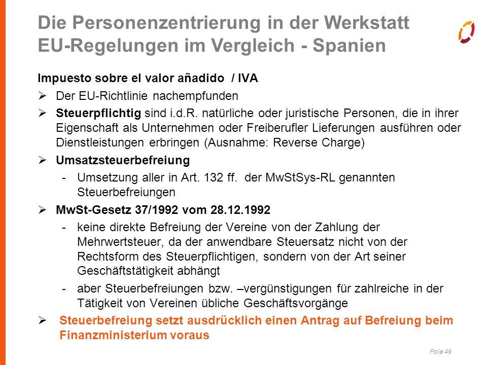 Folie 49 Impuesto sobre el valor añadido / IVA  Der EU-Richtlinie nachempfunden  Steuerpflichtig sind i.d.R.