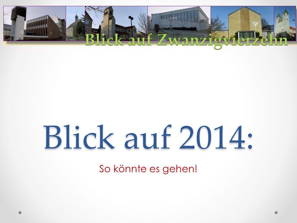 Blick auf 2014: So könnte es gehen!