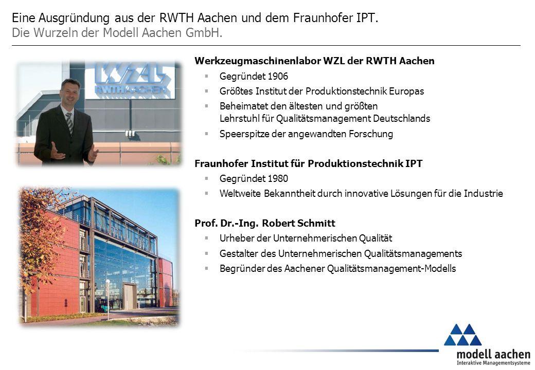 Eine Ausgründung aus der RWTH Aachen und dem Fraunhofer IPT.