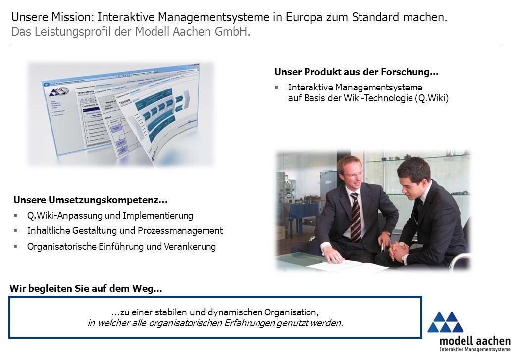 Unsere Mission: Interaktive Managementsysteme in Europa zum Standard machen.