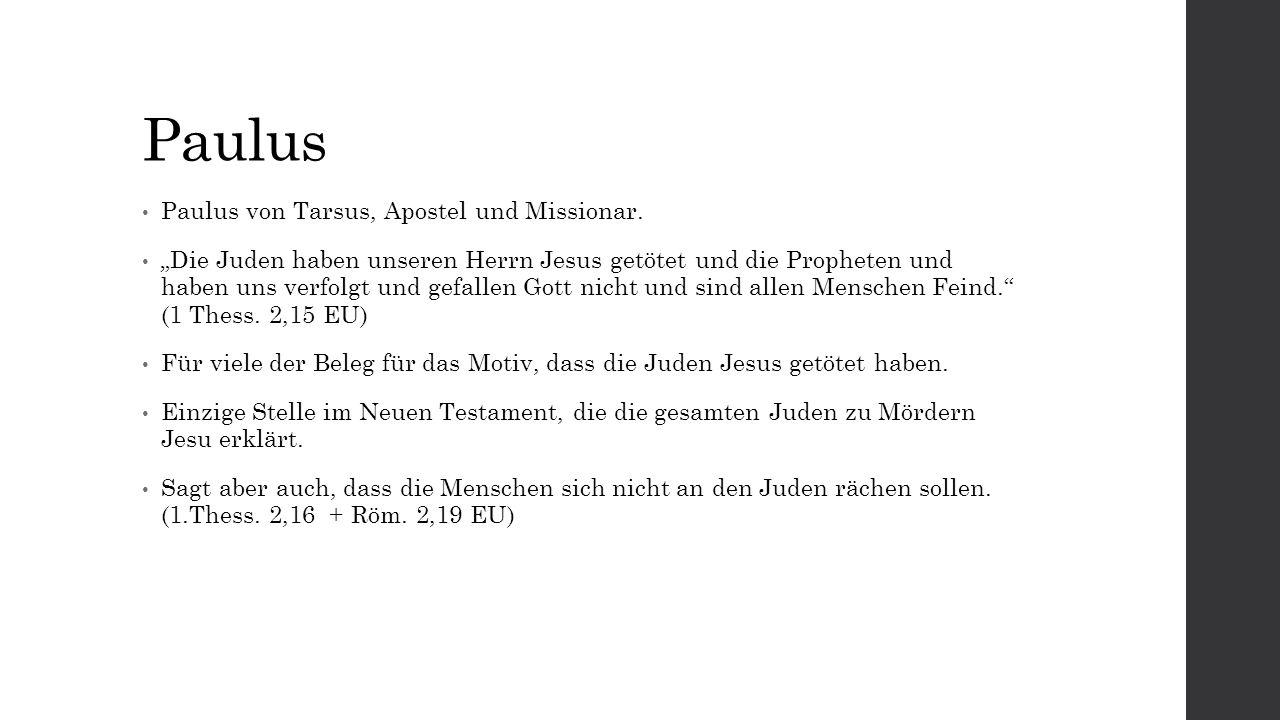 Apostelgeschichte Richtet sich nach den Evangelien nennt die Jerusalemer Stadtbevölkerung und deren jüdische Repräsentanten als Verursacher des Todes Jesu (Apg.