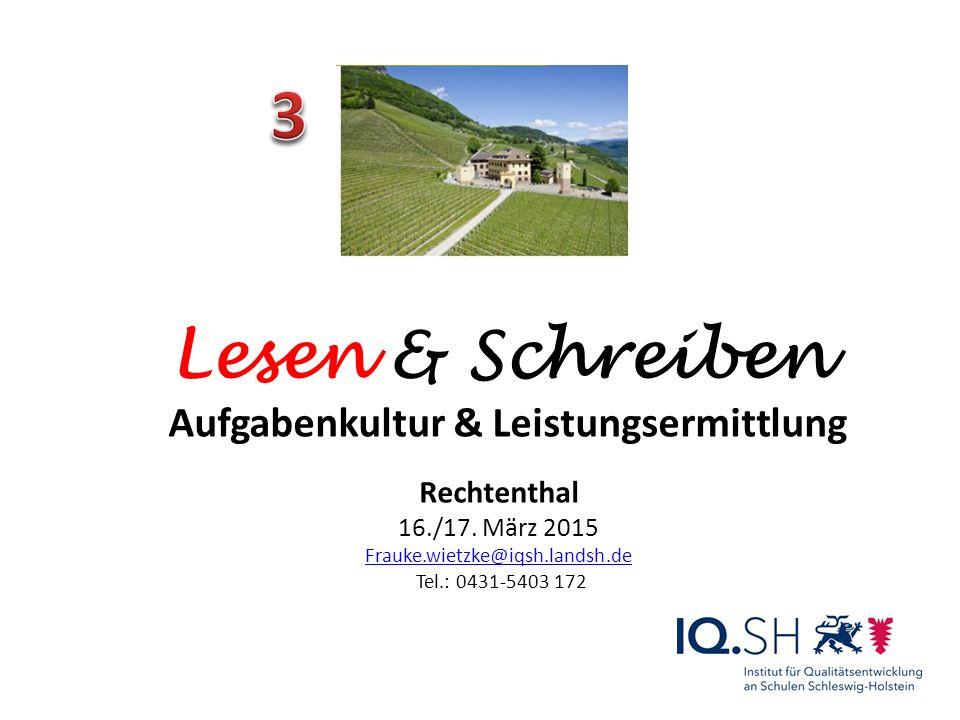 Lesen & Schreiben Aufgabenkultur & Leistungsermittlung Rechtenthal 16./17.