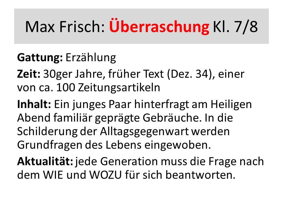Max Frisch: Überraschung Kl. 7/8 Gattung: Erzählung Zeit: 30ger Jahre, früher Text (Dez.