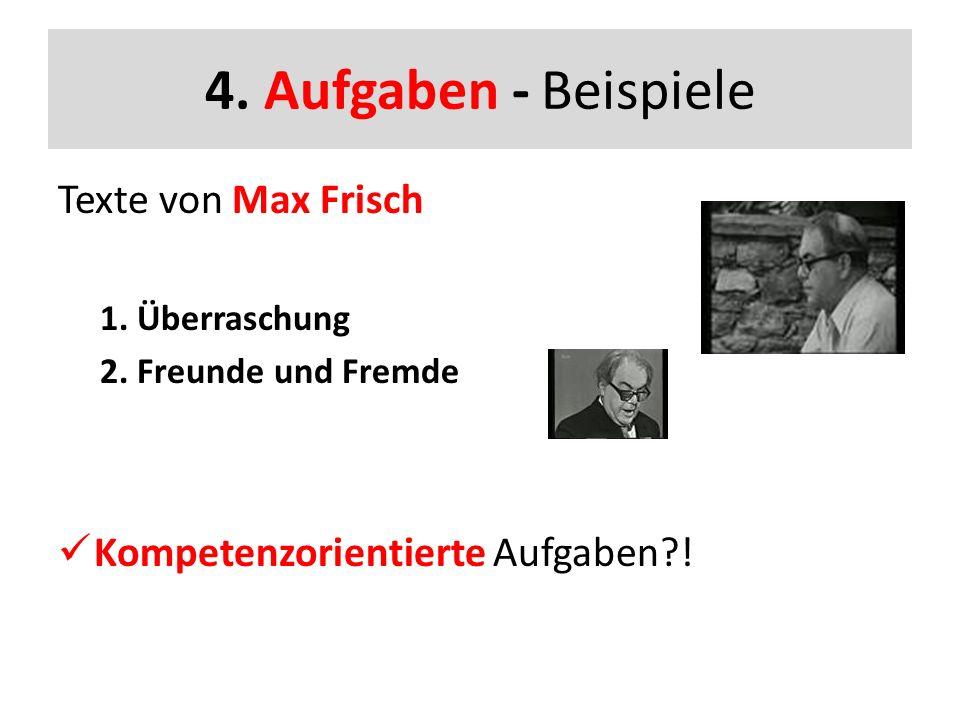 4. Aufgaben - Beispiele Texte von Max Frisch 1. Überraschung 2.
