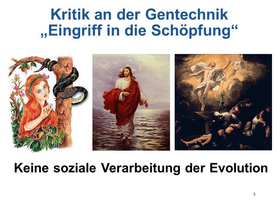 """8 Kritik an der Gentechnik """"Eingriff in die Schöpfung Keine soziale Verarbeitung der Evolution"""