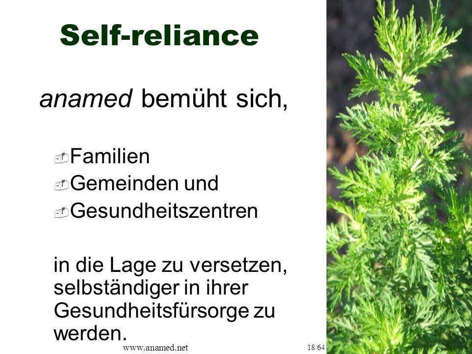 www.anamed.net 18/64 Self-reliance anamed bemüht sich,  Familien  Gemeinden und  Gesundheitszentren in die Lage zu versetzen, selbständiger in ihrer Gesundheitsfürsorge zu werden.