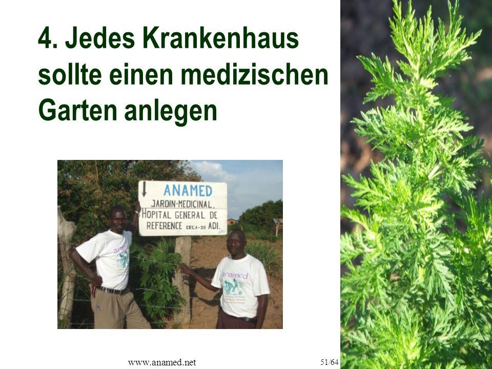 www.anamed.net 51/64 4. Jedes Krankenhaus sollte einen medizischen Garten anlegen