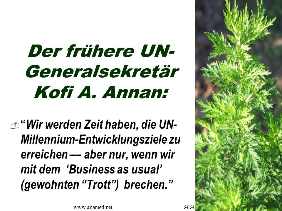 www.anamed.net 64/64 Der frühere UN- Generalsekretär Kofi A.