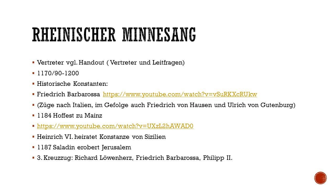  Vertreter vgl. Handout ( Vertreter und Leitfragen)  1170/90-1200  Historische Konstanten:  Friedrich Barbarossa https://www.youtube.com/watch?v=v
