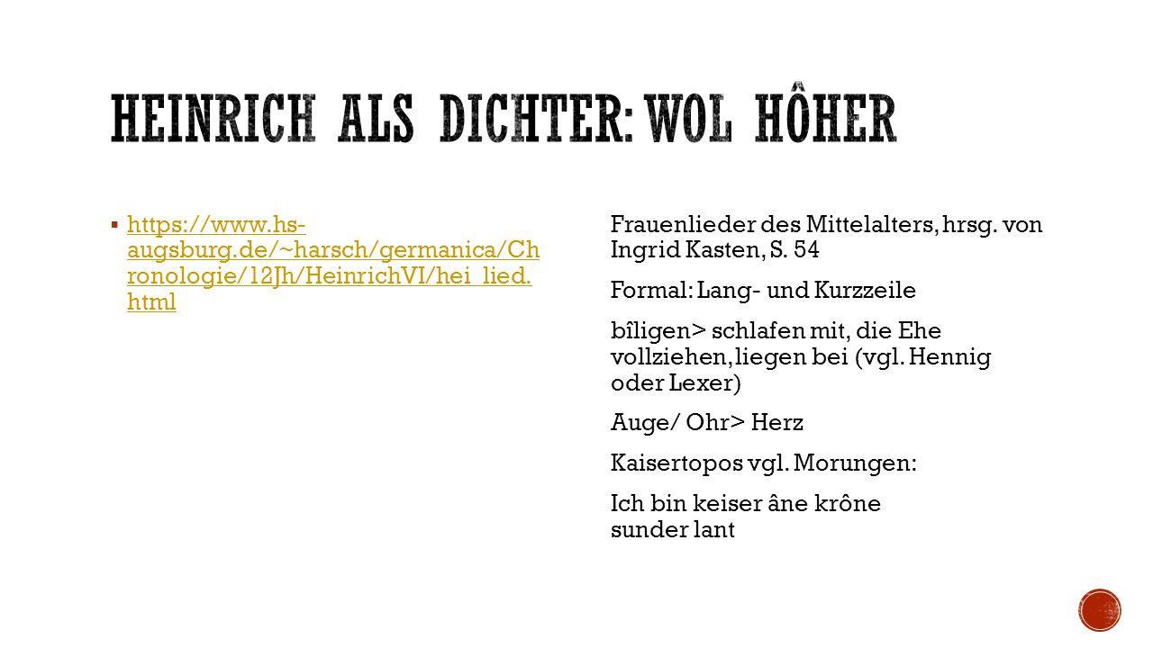  https://www.hs- augsburg.de/~harsch/germanica/Ch ronologie/12Jh/HeinrichVI/hei_lied. html https://www.hs- augsburg.de/~harsch/germanica/Ch ronologie
