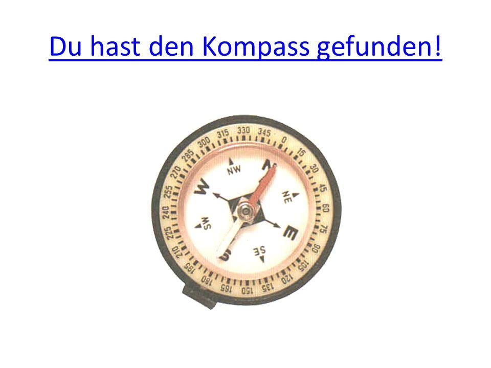 Du hast den Kompass gefunden!