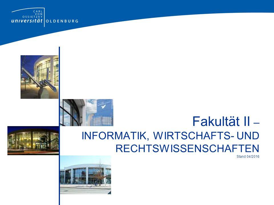 Fakultät II – INFORMATIK, WIRTSCHAFTS- UND RECHTSWISSENSCHAFTEN Stand 04/2016