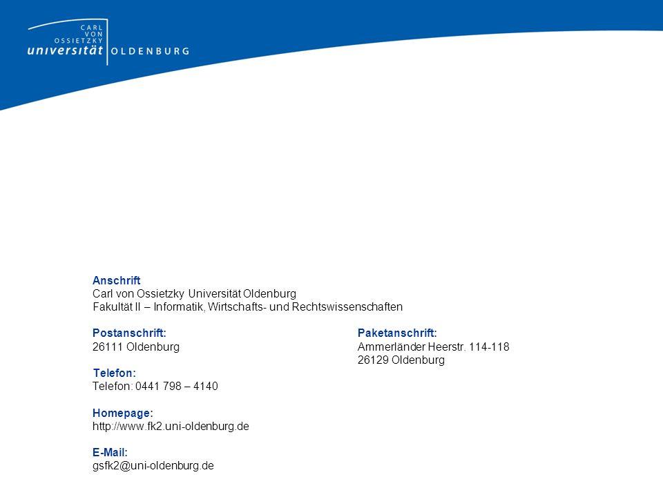 Anschrift Carl von Ossietzky Universität Oldenburg Fakultät II – Informatik, Wirtschafts- und Rechtswissenschaften Postanschrift:Paketanschrift: 26111 OldenburgAmmerländer Heerstr.