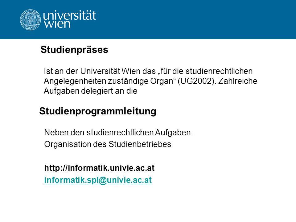 """Studienpräses Ist an der Universität Wien das """"für die studienrechtlichen Angelegenheiten zuständige Organ (UG2002)."""