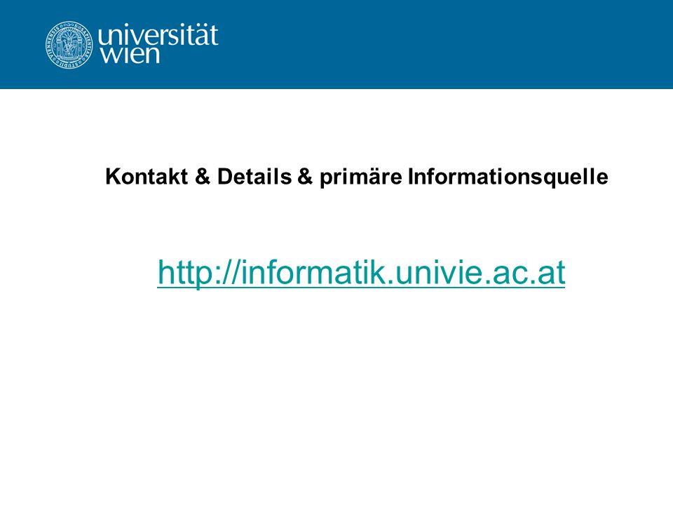 Kontakt & Details & primäre Informationsquelle http://informatik.univie.ac.at