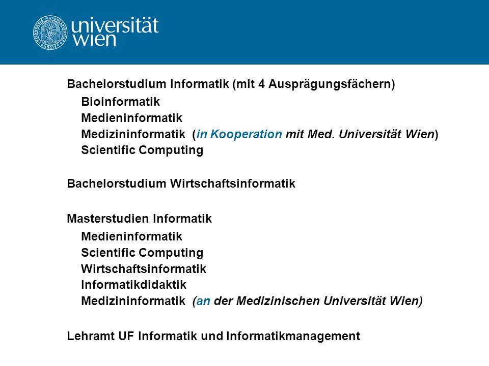 Bachelorstudium Informatik (mit 4 Ausprägungsfächern) Bioinformatik Medieninformatik Medizininformatik (in Kooperation mit Med.