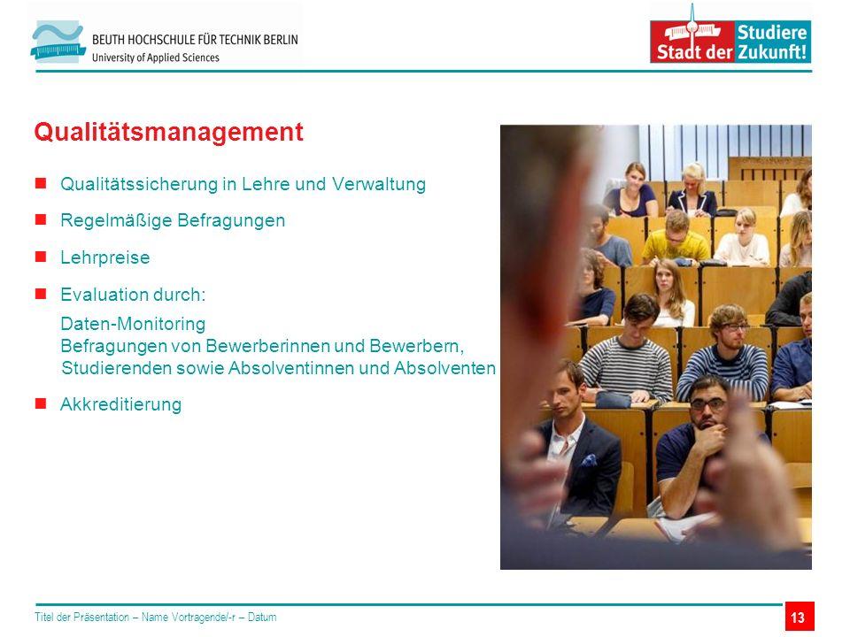 Qualitätssicherung in Lehre und Verwaltung Regelmäßige Befragungen Lehrpreise Evaluation durch: Daten-Monitoring Befragungen von Bewerberinnen und Bew