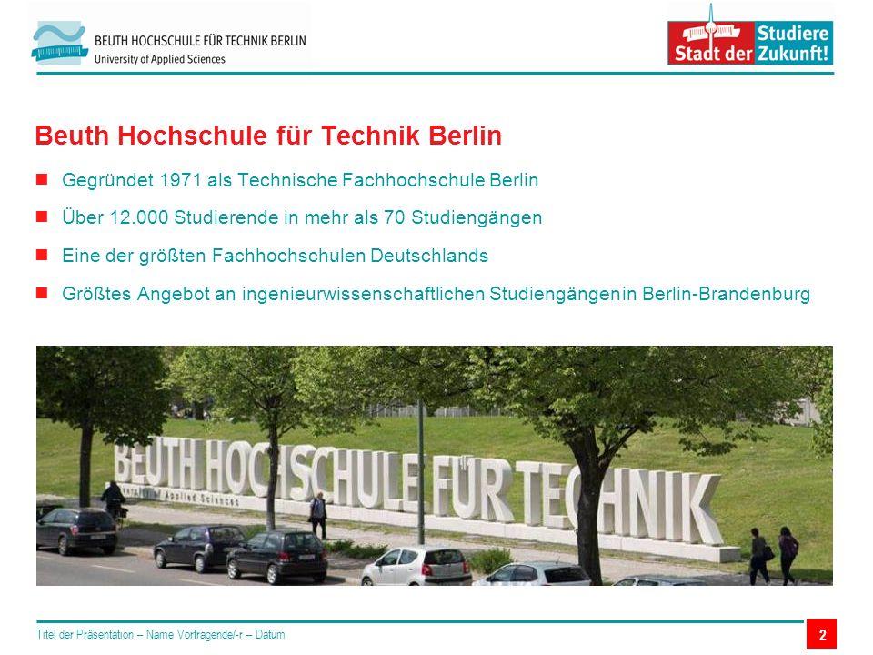 2 Beuth Hochschule für Technik Berlin Gegründet 1971 als Technische Fachhochschule Berlin Über 12.000 Studierende in mehr als 70 Studiengängen Eine de