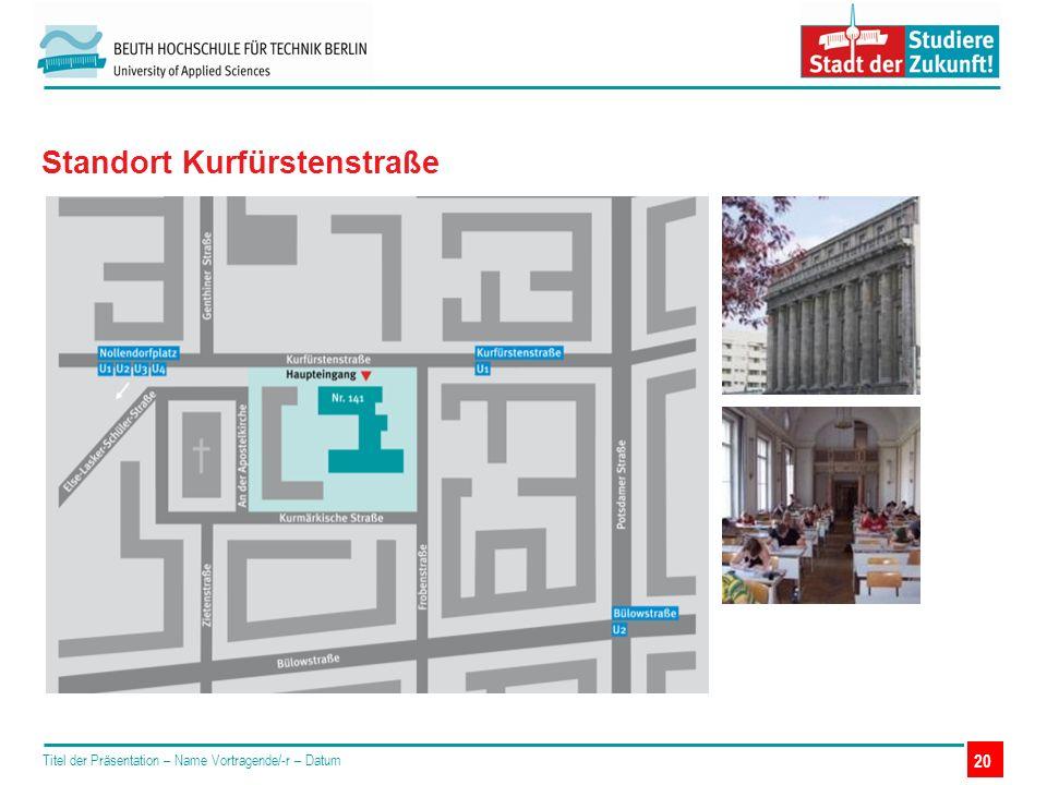 Titel der Präsentation – Name Vortragende/-r – Datum 20 Standort Kurfürstenstraße