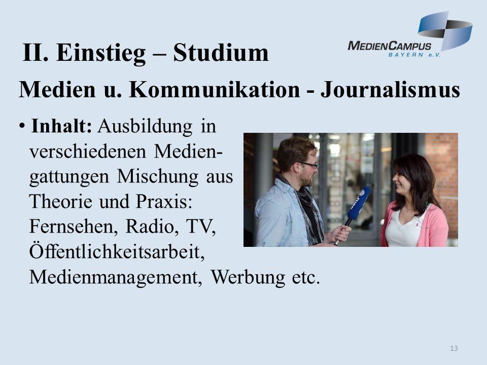 13 II. Einstieg – Studium Medien u.