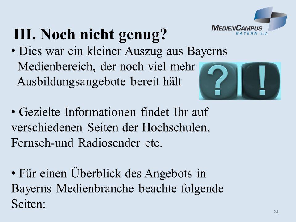 25 III.Wo finde ich weitere Informationen. MedienCampus Bayern e.V.